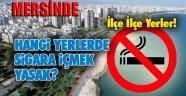 MERSİN'DE SİGARA YASAĞI GELDİ!