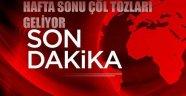 MERSIN'E HAFTA SONU ÇÖL TOZLARI GELİYOR